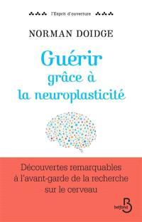 Guérir grâce à la neuroplasticité : découvertes remarquables à l'avant-garde de la recherche sur le cerveau