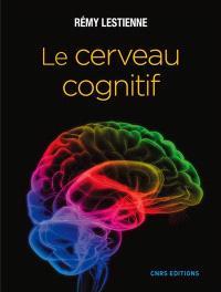 Le cerveau cognitif