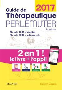Guide de thérapeutique : 2017 : livre + application