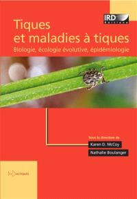 Tiques et maladies à tiques : biologie, écologie évolutive, épidémiologie