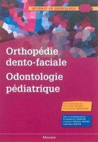 Orthopédie dento-faciale, odontologie pédiatrique