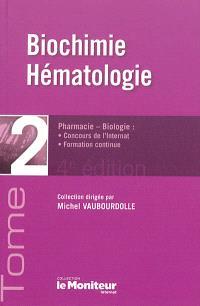 Pharmacie-biologie : concours de l'internat, formation continue. Volume 2, Biologie, hématologie