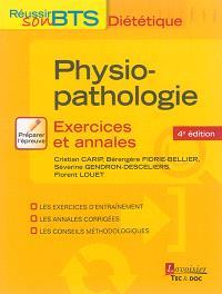 Physiopathologie : exercices et annales : les exercices d'entraînement, les annales corrigées, les conseils méthodologiques