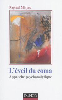L'éveil du coma : approche psychanalytique