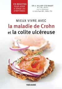 Mieux vivre avec la maladie de Crohn et la colite ulcéreuse  : 175 recettes pour aider à gérer les symptômes