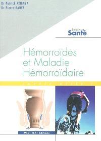 Hémorroïdes et maladie hémorroïdaire : savoir utile !