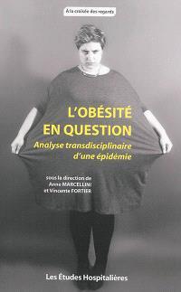 L'obésité en question : analyse transdisciplinaire d'une épidémie
