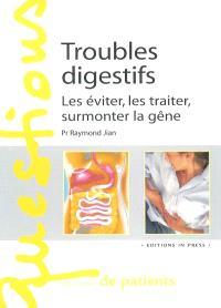Troubles digestifs : les éviter, les traiter, surmonter la gêne