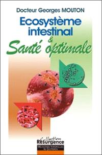 Ecosystème intestinal et santé optimale : nouvelle approche diagnostique et thérapeutique