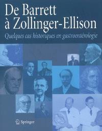 De Barrett à Zollinger-Ellison : quelques cas historiques en gastroentérologie