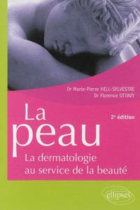 La peau : la dermatologie au service de la beauté