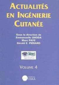 Actualités en ingénierie cutanée. Volume 4