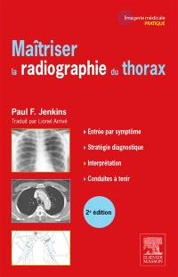 Maîtriser la radiographie du thorax : guide pratique