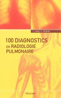 100 diagnostics en radiologie pulmonaire