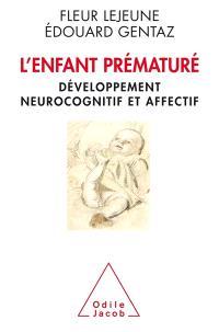 L'enfant prématuré : développement neurocognitif et affectif