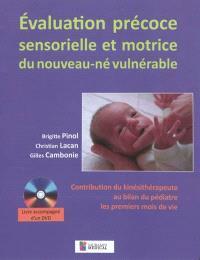 Evaluation précoce sensorielle et motrice du nouveau-né vulnérable : contribution du kinésithérapeute au bilan du pédiatre les premiers mois de vie