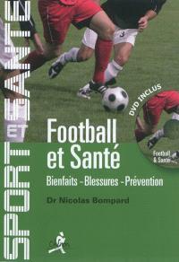 Football et santé : bienfaits, blessures, prévention