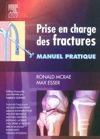 Prise en charge des fractures : manuel pratique