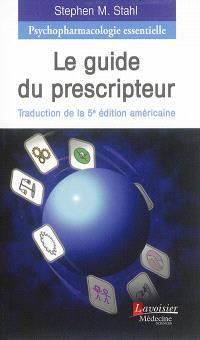 Psychopharmacologie essentielle : le guide du prescripteur