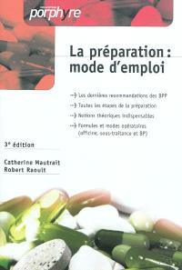 La préparation : mode d'emploi : officine, sous-traitance et BP