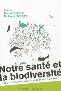 Notre santé et la biodiversité : tous ensemble pour préserver le vivant
