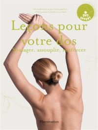 Leçons pour votre dos : soulager, assouplir, renforcer