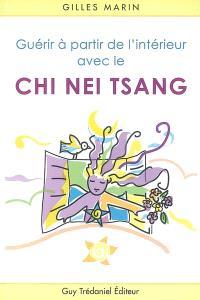 Guérir à partir de l'intérieur avec le chi nei tsang : application du Chi-Kung en soin abdominal