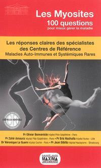 Les myosites : les réponses claires des spécialistes des centres de référence : maladies auto-immunes et systémiques rares