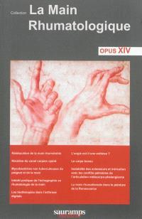 La main rhumatologique : opus XIV