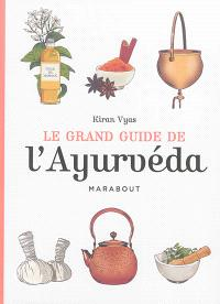 Le grand guide de l'ayurvéda