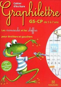 Graphilettre GS-CP de 5 à 7 ans : les minuscules et les chiffres pour droitiers et gauchers : cahier d'écriture