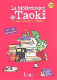 La bibliothèque de Taoki : méthode de lecture syllabique CP : lecture autonome