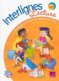 Interlignes, lecture : CM1 : lire, écrire, parler pour comprendre les textes