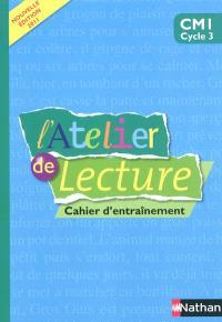 L'atelier de lecture CM1, cycle 3 : cahier d'entraînement