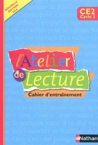 L'atelier de lecture CE2, cycle 3 : cahier d'entraînement