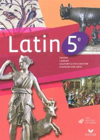 Latin 5e : textes, langue, culture & civilisation, histoire des arts