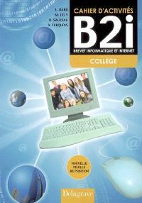 Cahier d'activités B2i, brevet informatique et internet collège