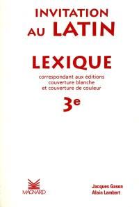 Invitation au latin : lexique 3e
