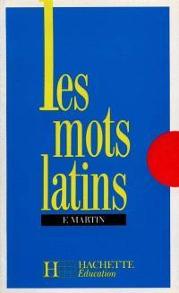 Les mots latins : 6e à 3e : livre de l'élève
