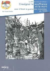 Enseigner la souffrance et la mort avec C'était la guerre des tranchées, de Jacques Tardi