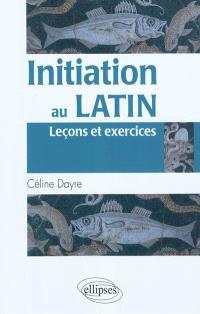 Initiation au latin : leçons et exercices