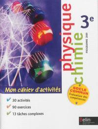 Physique chimie 3e : mon cahier d'activités : programme 2009