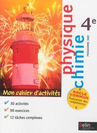 Physique chimie 4e : mon cahier d'activités : programme 2009