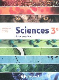 Sciences 3e : sciences de base
