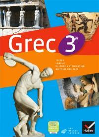 Grec, 3e : textes, langue, culture & civilisation, histoire des arts