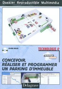Concevoir, réaliser et programmer un parking d'immeuble : technologie 4e