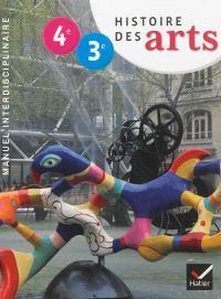 Histoire des arts, 4e-3e : manuel interdisciplinaire