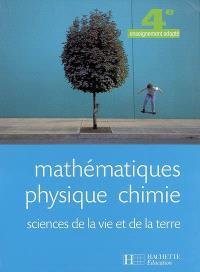 Mathématiques, physique-chimie, sciences de la vie et de la terre, 4e enseignement adapté