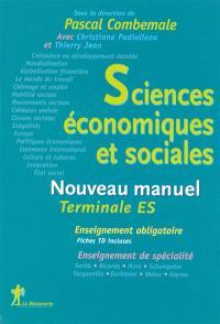 Sciences économiques et sociales, terminale ES, enseignement obligatoire, enseignement de spécialité : nouveau manuel