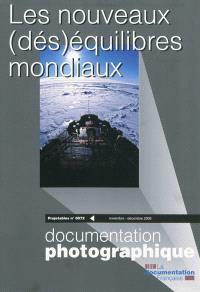 Documentation photographique (La). n° 8072, Les nouveaux (dés)équilibres mondiaux : projetables